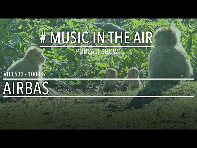 PodcastShow | Music in the Air VH 100-05 w/ AIRBAS