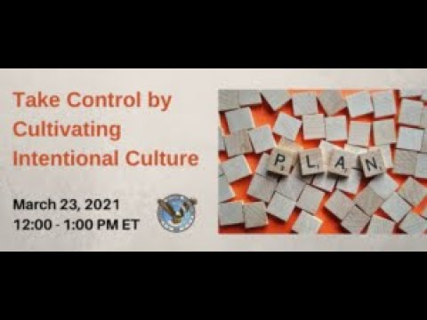 Take Control by Cultivating Intentional Culture