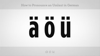 How to Pronounce an Umlaut | German Lessons