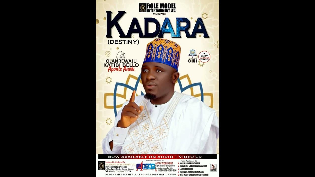 Download KADARA (Destiny) 1 Ere Kadara (AUDIO) By Alh. Olanrewaju Katibi Bello (Aponle Anobi)
