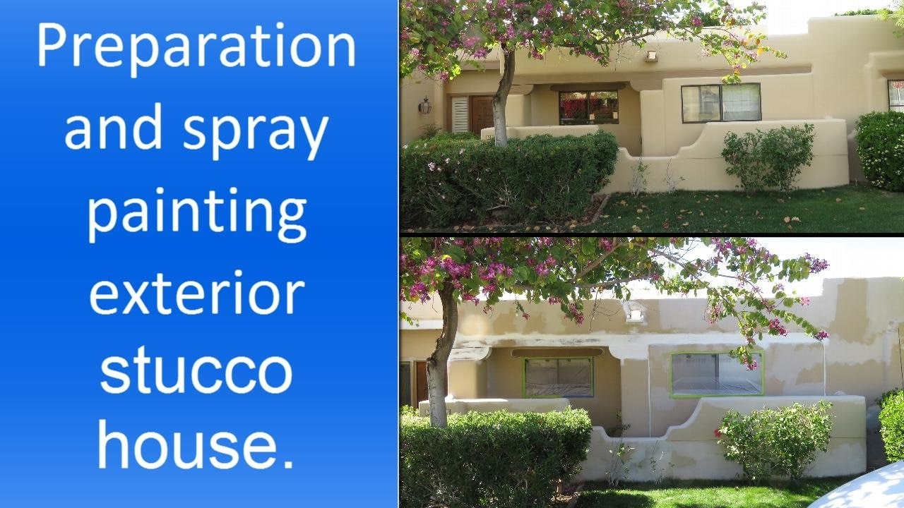 Spray Painting Exterior Stucco House Step By Step Youtube