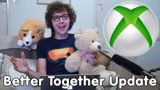 Let's Talk - Better Together Update On Xbox