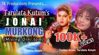 Jonai Murkong || Tarulata Kutum, Tushar Arjun || Superhit Mising Oini:tom