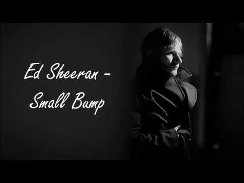 Ed Sheeran - Small Bump (Lyrics)