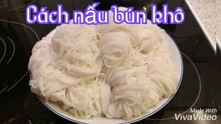 Cách luộc bún khô ngon,ko bị ra nhiều bột_Bếp Hoa