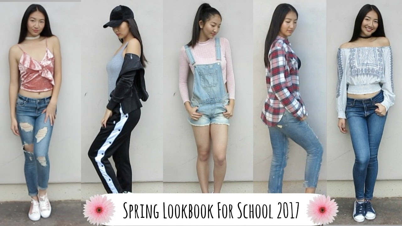 spring lookbook 2017 outfits for school youtube
