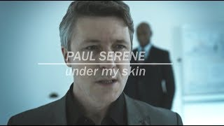 Paul Serene || Under My Skin (Aidan Gillen Week 2k18) GMV