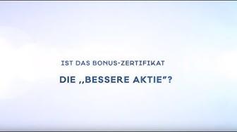 """Ist das Bonus-Zertifikat die """"bessere Aktie""""?"""