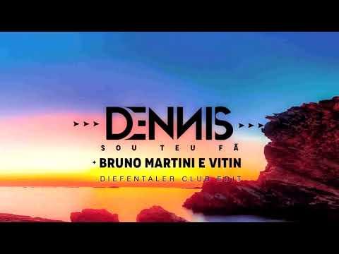 Dennis & Bruno Martini featVitin- Sou teu Fã (Diefentaler Club Edit)