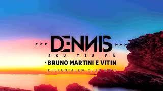 Dennis & Bruno Martini feat  Vitin  - Sou teu Fã (Diefentaler Club Edit)