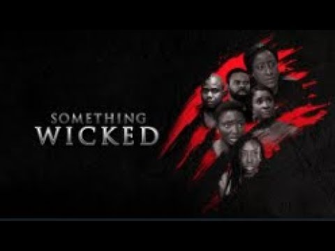 Something Wicked - Latest 2017 Nigerian Nollywood Drama Movie (20 min preview)