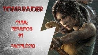 Desafio Sacrilégio Tomb Raider 2013
