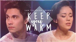 Repeat youtube video Keep You Warm (Sam Tsui & Kina Grannis)