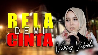 Download Vanny Vabiola - Rela Demi Cinta  ( Official Music Video)
