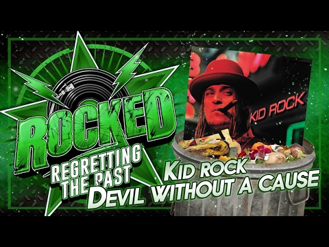Kid Rock – Devil Without A Cause | Regretting The Past | Rocked
