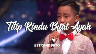 Download lagu Betrand Peto [TITIP RINDU BUAT AYAH] (LIRIK)