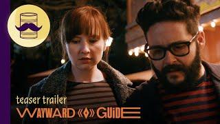 Wayward Guide Teaser Trailer