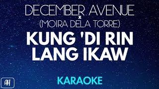 December Avenue &amp Moira Dela Torre - Kung Di Rin Lang Ikaw (KaraokeAcoustic Version Ins ...