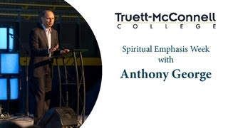 Chapel Fall 2013: Anthony George (Day 1 of Spiritual Emphasis Week)