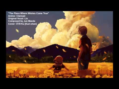 Clannad クラナド - The Place Where Wishes Come True 願いが叶う場所 (Vocal ver.)