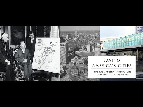"""""""Saving America's Cities: The Past, Present, And Future Of Urban Revitalization"""""""