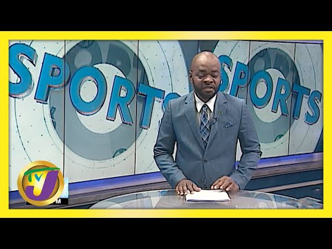 Jamaican Sports News Headlines   TVJ News - May 11 2021