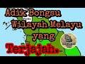 - Adik Bongsu Wilayah Melayu yang Terjajah.