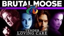 Tender Loving Care - brutalmoose