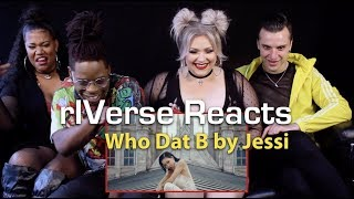 rIVerse Reacts: Who Dat B by Jessi - M/V Reaction