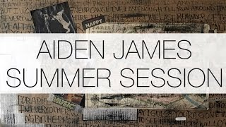 "Summer Session 1 ""Last Reminder"" - Aiden James HD"