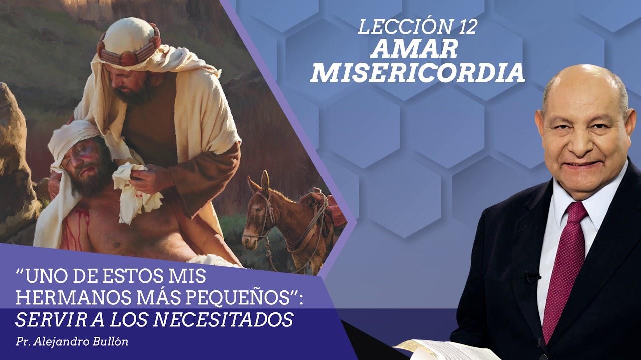 Repaso Leccion 12 - Amar Misericordia | Pr Alejandro Bullon - 21 Septiembre