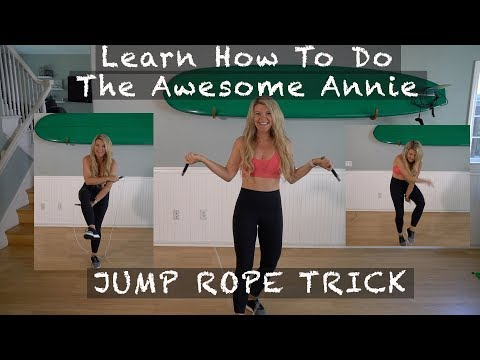 Learn How To Do The Awesome Annie Jump Rope Trick Tutorial