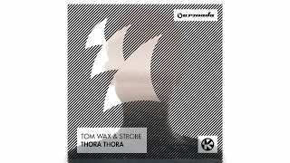 Tom Wax & Strobe - Thora Thora (Original Mix)