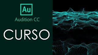 CURSO DE ADOBE AUDITION CC 2019 - COMPLETO