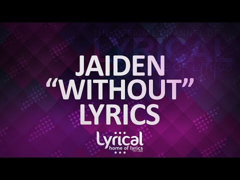 Jaiden - Without (Prod. Steezefield) Lyrics