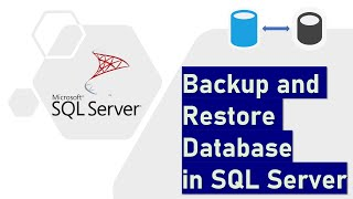 Backup and Restore Database in SQL Server