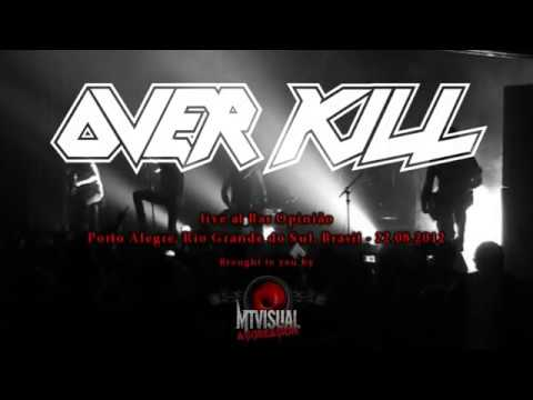 OVERKILL - Live at Bar Opinião - Porto Alegre [2012] [FULL SET]