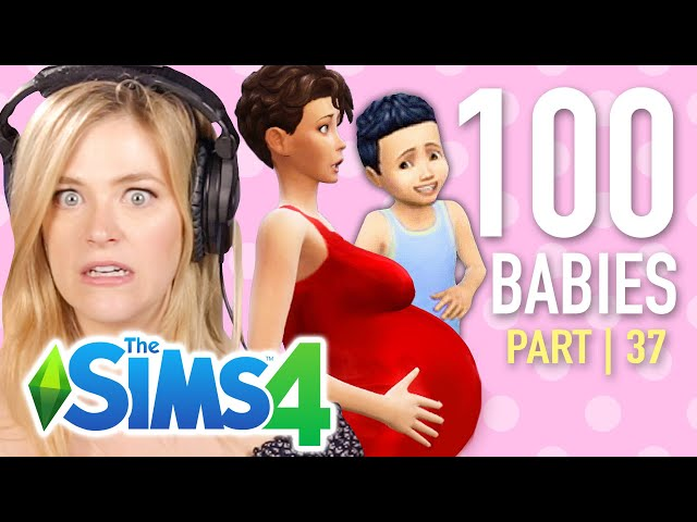 Single Girl Tries The 100 Baby Challenge In The Sims 4 | Part 37