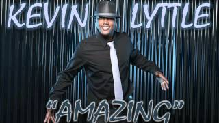 "KEVIN LYTTLE- ""AMAZING"""