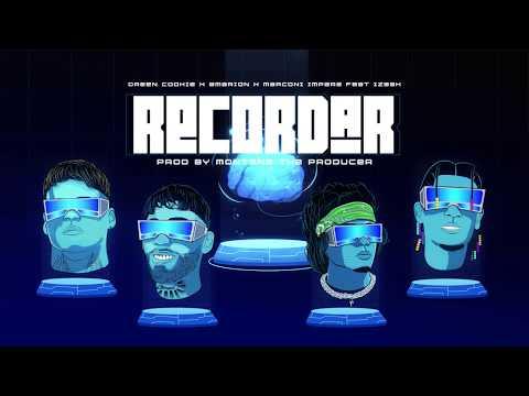 Recordar - Green Cookie ft. Amarion, Izaak y Marconi Impara