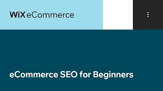 Wix eCommerce | eCommerce SEO for Beginners