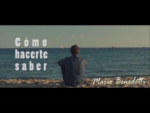Cómo Hacerte Saber - Mario Benedetti