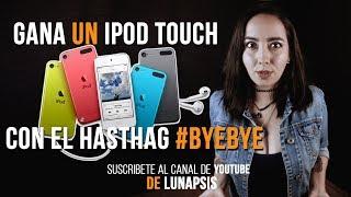 Gana un Ipod Touch con el Hashtag #BYEBYE