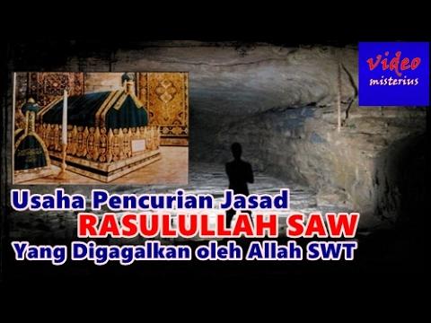 Subhanallah!!! 5 Usaha Pencurian Jasad Rasulullah Muhammad SAW ini Semuanya GAGAL TOTAL karena Kuasa