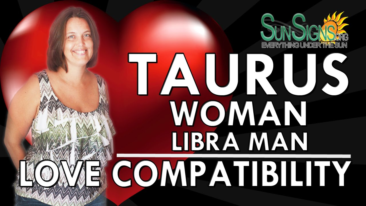 Libra Man And Taurus Woman Love Match Compatibility