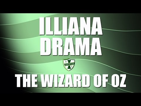Illiana Christian High School Drama: The Wizard of Oz