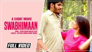 Swabhimaan || A Short Movie || Drone Productions & Yaariyan Records