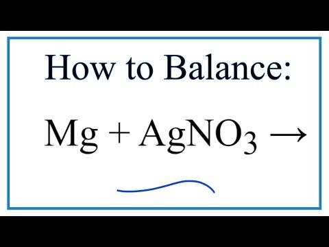 How To Balance Mg + AgNO3 = Mg(NO3)2 + Ag (Magnesium + Silver Nitrate)