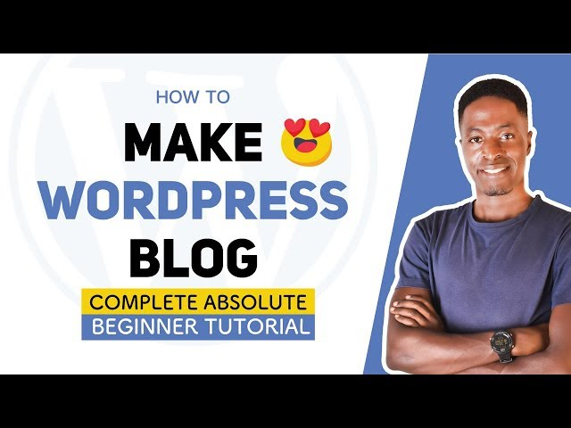 WordPress Tutorial: How to Make a WordPress Blog in 2019