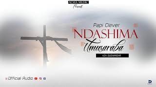 NDASHIMA UMUSARABA//424 GUSHIMISHA//BY PAPI CLEVER//AUDIO 2019